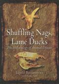 Shuffling Nags, Lame Ducks : The Archaeology of Animal Disease