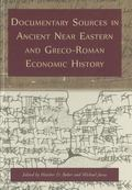 Documentary Sources in Ancient near Eastern and Greco-Roman Economic History : Methodology a...