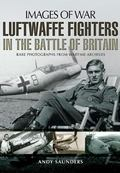 Luftwaffe Fighters in the Battle of Britain
