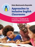 Approaches to Inclusive English Classrooms : A Teacher�s Handbook for Content Based Instruction