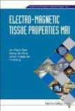 Electro-Magnetic Tissue Properties MRI (Modelling and Simulation in Medical Imaging)