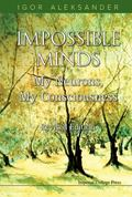 Impossible Minds : My Neurons, My Consciousness
