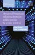 International Perspectives on Business Innovation and Disruption in the Creative Industries:...