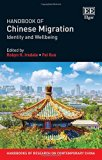 Handbook of Chinese Migration: Identity and Wellbeing (Handbooks of Research on Contemporary...