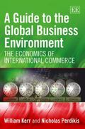 Guide to the Global Business Environment: The Economics of International Commerce