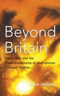 Beyond Britain : Stuart Hall and the Postcolonializing of Anglophone Cultural Studies