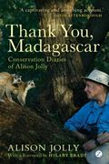 Thank You, Madagascar : Conservation Diaries of Alison Jolly