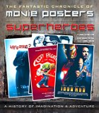 Superheroes : The Fantastic Chronicle of Movie Posters