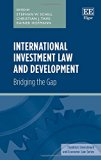 International Investment Law and Development: Bridging the Gap (Frankfurt Investment and Eco...