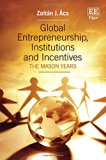 Global Entrepreneurship, Institutions and Incentives: The Mason Years