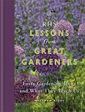RHS Lessons from Great Gardeners: Forty Gardening Icons and What They Teach Us