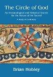 The Circle of God: An archaeological and historical search for the nature of the sacred: A s...