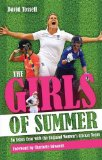 The Girls of Summer: An Ashes Year with the England Women's Cricket Team