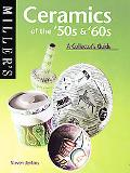 Miller's Ceramics of the '50s & '60s A Collector's Guide