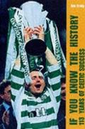 If You Know the History : 113 Years of Celtic Success