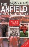 Anfield Encyclopedia - Stephen F. Kelly - Paperback