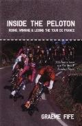 Inside the Peloton: Riding, Winning and Losing the Tour de France - Graeme Fife - Paperback