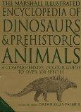 The Marshall Illustrated Encyclopedia of Dinosaurs and Prehistoric Animals