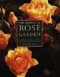 The Essential Rose Garden: The Practical Guide to Growing, Caring and Maintaining Roses - Pe...