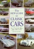 New Guide to Classic Cars An A-Z of Classic Cars from 1945 to 1975