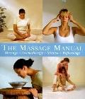 Massage Manual: Massage, Aromatherapy, Shiatsu, Reflexology