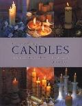 Complete Book of Candles & Candle-Making Creative Ideas for Making, Using & Displaying Candles