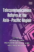 Telecommunications Reform In The Asia-Pacific Region