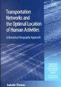 Transportation Networks and the Optimal Location of Human Activities A Numerical Geography A...