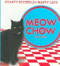 Meow Chow Hearty Recipes For Happy Cats