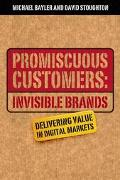 Promiscuous Customers Invisible Brands
