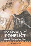 Morality of Conflict Reasonable Disagreement And the Law