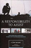The Responsibility to Assist: EU Policy and Practice in Crisis-Management Operations Under E...