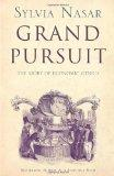 Grand Pursuit: Great 20th Century Economic Thinkers and What They Discovered About the Way t...