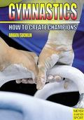 How to Create Champions The Theory and Methodology of Training Top-Class Gymnasts