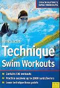 Technique Swim Workouts: Coach Blythe's Swim Workouts Vol. 1