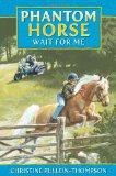 Phantom Horse: Wait for Me