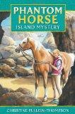 Phantom Horse - Island Mystery: The Wild Palomino (Award Phantom Horse Books)