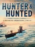 Hunter & Hunted Submarine Operations, 1940-44