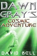 Dawn Gray's Cosmic Adventure