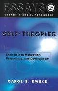 Self-Theories Their Role in Motivation, Personality, and Development