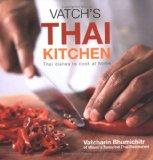 Vatch's Thai Kitchen Thai Dishes To Cook At Home