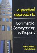 A Practical Approach to Commercial Conveyancing and Property (Blackstone's Practical Approac...