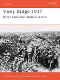 Vimy Ridge 1917 Byng's Canadians Triumph at Arras