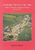 Landscapes, Documents And Maps Village Plans in Northern England And Beyond