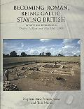 Becoming Roman, Being Gallic, Staying British: Research and Excavations at Ditches 'hillfort...