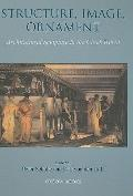 Structure, Image, Ornament - Architectural Sculpture in the Greek World: Proceedings of an I...