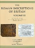 Roman Inscriptions of Britain Volume III: Inscriptions on Stone