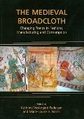 The Medieval Broadcloth: Changing Trends in Fashions, Manufacturin
