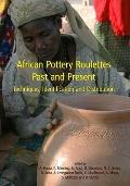 African Pottery Roulettes Past and Present: Techniques, Identification, and Distribution