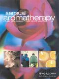 Sensual Aromatherapy - Nitya Lacroix - Hardcover
